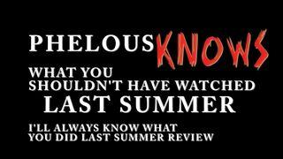 Know last summer phelous.jpg