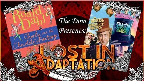 Lost in Adaptation: Charlie and the Chocolate Factory
