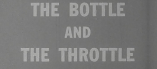 The Bottle and the Throttle