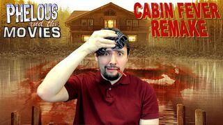 Cabin fever phelous.jpg