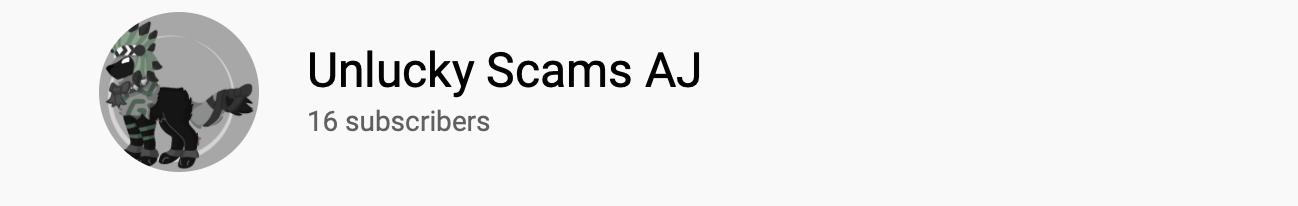 Unlucky Scams AJ