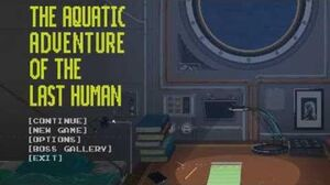 Aquatic Adventure of the Last Human - very short gameplay video