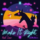 Make It Right (feat. Lauv) (EDM Remix) Cover.jpg