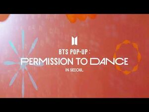 BTS (방탄소년단) 2021 BTS POP-UP - PERMISSION TO DANCE in SEOUL