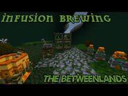 Infusion Brewing- Betweenlands In Depth Tutorials+Spotlight EP -16