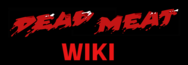 The Dead Meat Wiki