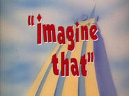Title-ImagineThat