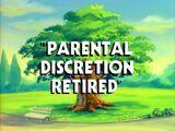Parental Discretion Retired