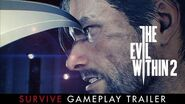 """The Evil Within 2 – """"Survive"""" Gameplay Trailer"""