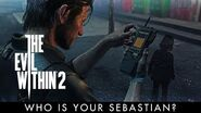 THE EVIL WITHIN 2 – Who is Your Sebastian?
