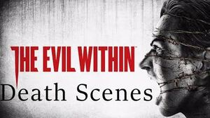 The Evil Within - All Death Scenes (18 )