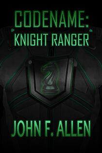 CODENAME KNIGHT RANGER COVER HI RES.jpg