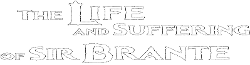 The Life and Suffering of Sir Brante Wiki