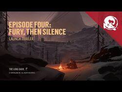 The_Long_Dark_--_Episode_Four-_FURY,_THEN_SILENCE_--_Launch_Trailer