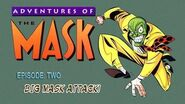 ADVENTURES OF THE MASK - Episode Two Big Mask Attack!