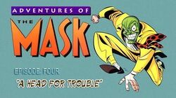 ADVENTURES OF THE MASK - Episode Four A Head For Trouble.
