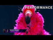"Flamingo sings ""Never Enough"" by Loren Allred - THE MASKED SINGER - SEASON 2"
