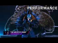 """Peacock sings """"The Greatest Show"""" by Hugh Jackman - THE MASKED SINGER - SEASON 1"""