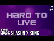 """♪ """"Hard to Live"""" ♪ - Songs from The Next Step"""