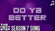 """♪ """"Do Ya Better"""" ♪ - Songs from The Next Step"""