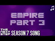 """♪ """"Empire Part 3"""" ♪ - Songs from The Next Step"""