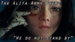 "The Alita Army Anthem - ""We Do Not Stand By"" (no lyrics)-0"