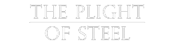 The Plight of Steel Wiki
