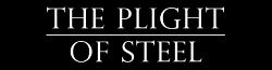 The Plight of Steel Wiki