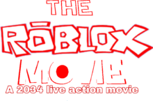 The Live Action ROBLOX Movie.png