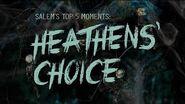 SALEM'S TOP FIVE MOMENTS- Heathens' Choice