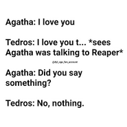 Agatha loves reaper