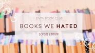 EverNever TV Books We Hated (School Edition)