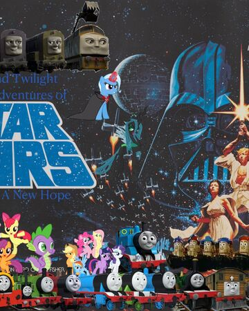 Thomas And Twilight Sparkle S Adventures Of Star Wars Episode Iv A New Hope The Stuingtion And Hiatt Grey Cinematic Universe Wiki Fandom