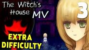The Witch's House MV ( EXTRA DIFFICULTY )- This Party's Gettin CRAZY, Manly Let's Play 3