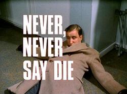 Never, Never Say Die.jpg