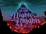 Tale of the Mighty Knights: Part 2