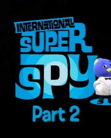 International Super Spy: Part 2 | The Backyardigans Wiki | Fandom