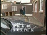 Episode:Workers In Uniform