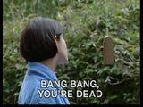 Episode:Bang Bang, You're Dead