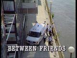Episode:Between Friends