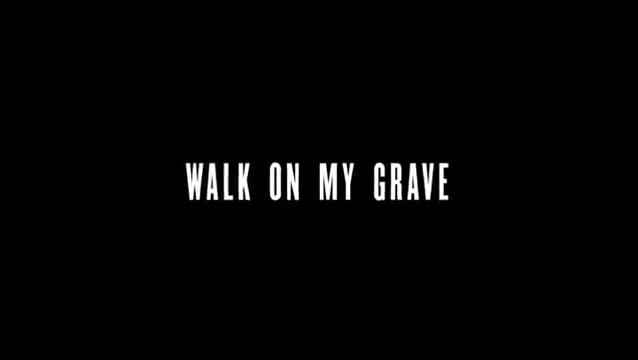 Walk On My Grave