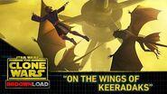 """Clone Wars Download - """"On the Wings of Keeradaks"""""""