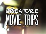 Creature Movie Trips