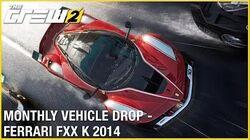 The Crew 2 Monthly Vehicle Drop - FERRARI FXX K 2014 Trailer Ubisoft NA