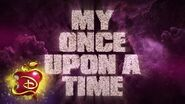 My Once Upon a Time 🏰 Lyric Video Descendants 3