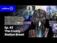The Dungeon Run - Episode 43- The Crusty Station Brawl