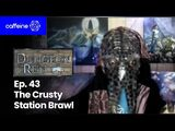 Episode 43:The Crusty Station Brawl