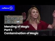 The Dungeon Run Presents The Mending of Magic - Part 1- The Contamination of Magic