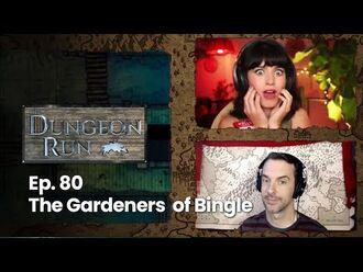The_Dungeon_Run_-_Episode_80-_The_Gardeners_of_Bingle