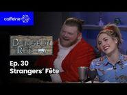 The Dungeon Run - Episode 30- Strangers Fete